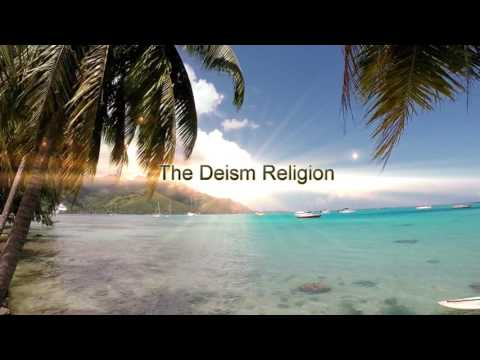 What is the Deism Religion ? The Meaning of Deism