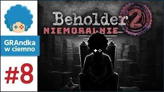Beholder 2 PL #8 | Pierwsze eliminacje!