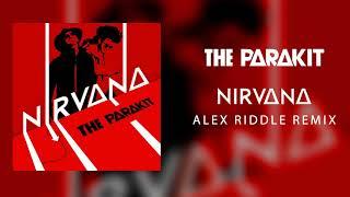 The Parakit - Nirvana (Alex Riddle Remix)
