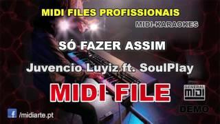 ♬ Midi file  - SÓ FAZER ASSIM - Juvencio Luyiz ft. SoulPlay