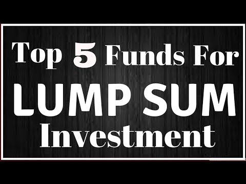 Top 5 Mutual Funds For Lump Sum Investment In India | Top 5 Best Fund For 2018 | Best Mutual Funds |