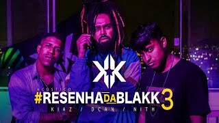 ResenhaDaBlakk 3 Kiaz x Dcan x Nith Quando Toca o Telefone MP3