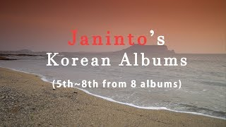 Janinto's Korean Albums (5th~8th from 8 Albums), 2hours 38 minutes