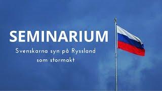 Seminarium: Svenskarnas syn på Ryssland som stormakt