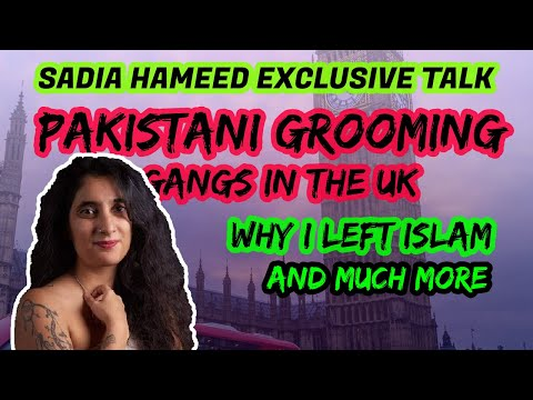 Islam & Paki Grooming Gangs In UK With Sadia Hameed