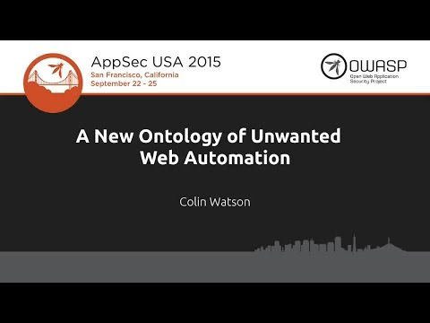 A New Ontology of Unwanted Web Automation - Colin Watson - AppSecUSA 2015