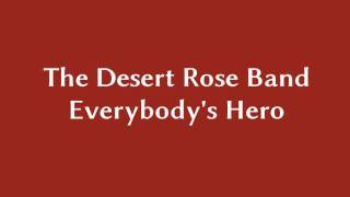 Watch Desert Rose Band Everybodys Hero video
