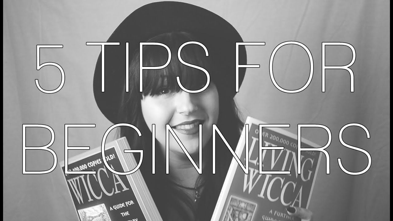 WICCA: 5 TIPS FOR BEGINNERS!