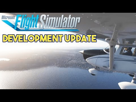 Microsoft Flight Simulator 2020 - Development Update
