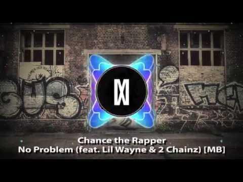 Chance the Rapper - No Problem (feat.  Lil Wayne & 2 Chainz) [Mattrixx Boosted]