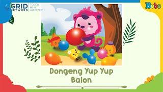 Dongeng Yup Yup - Bermain Balon - Cerita Anak