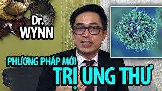 Dr. WYNN TRAN: Cập nhất mới nhất trong trị liệu ung thư - Immunotherapy