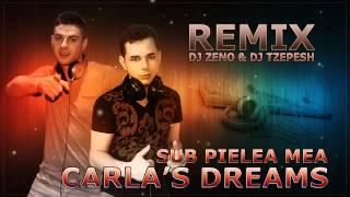 Carla's Dreams   Sub pielea mea Dj Zeno & Dj TZepesh Remix
