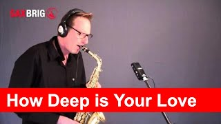 How deep is your love - Alto Saxophone Version