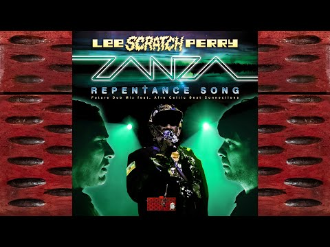 "ZANZA and Lee ""Scratch"" Perry : REPENTANCE SONG : feat ACBC"