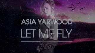 ASIA YARWOOD/LET ME FLY