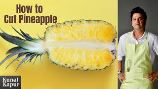 How to Cut a Pineąpple Without Wasting | How to Buy Pineapple | Kunal Kapur Kitchen Basics Recipes