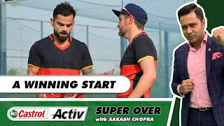 KOHLI & CO start with a fabulous WIN!   Castrol Activ Super Over with Aakash Chopra