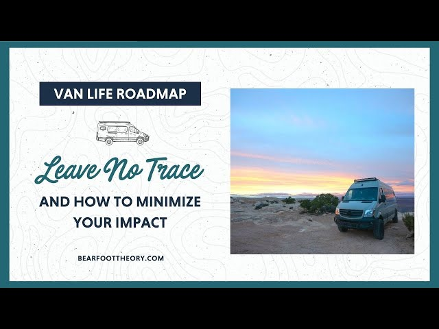 Van Life: How to Leave No Trace and Minimize your Impact