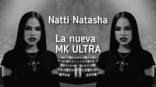 NATTI NATASHA: ¿LA NUEVA MK ULTRA?
