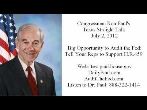 Ron Paul's Texas Straight Talk 7/2/12: Audit the Fed Headed for the House Floor!
