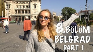 Vizesiz, Ucuz, Tarihi ve Efsane Şehir; Belgrad! Hilal Şefkatli Belgrad Gezi Rehberi Part 1
