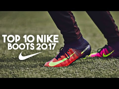 Top 10 Nike Football Boots 2017