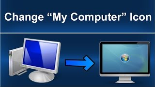 How To Change My Computer Icon in Windows 7/8/10 - Best Method Ever