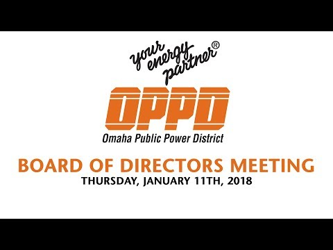 OPPD Board Meeting - Thursday January 11th, 2018