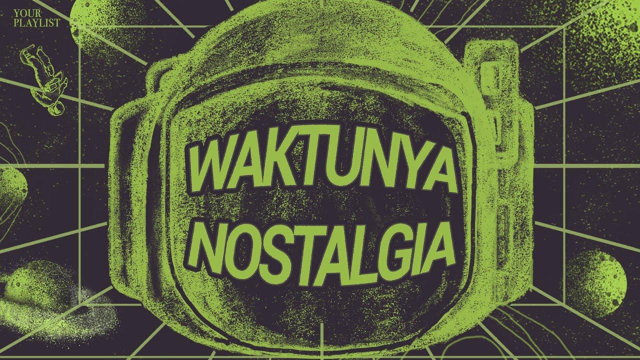 Download Waktunya Nostalgia: Lagu 90an & 2000an  - LIVE!