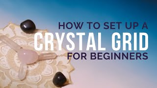 What is a crystal grid? And How To Setup A Crystal Grid For Beginners