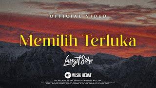 Download lagu LANGIT SORE : MEMILIH TERLUKA