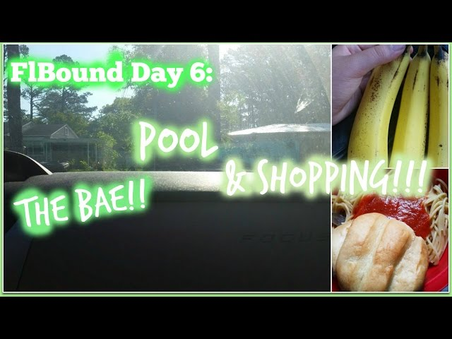 FlBound Day 6: THE BAE + POOL and SHOPPING!!