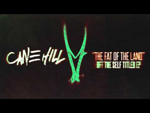 Cane Hill - The Fat of the Land