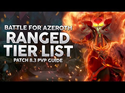 BFA 8.3 | Ranged DPS Tier List PvP - Which Ranged Class To Pick?
