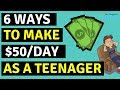 6 Real Ways To Make Money As A Teenager 😎😎😎