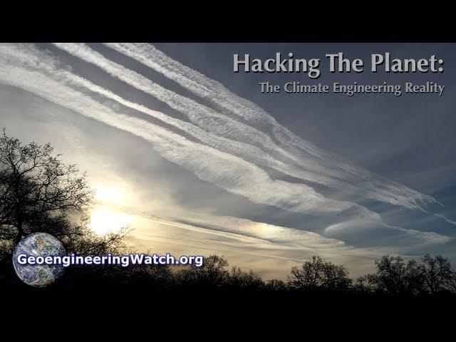 Hacking The Planet: The Climate Engineering Reality ( Dane Wigington GeoengineeringWatch.org )