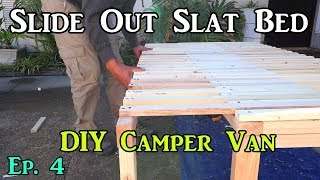 Ep.4 Slide Out Slat Bed - Camper Van Build Remodel