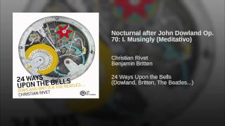 Nocturnal after John Dowland Op. 70: I. Musingly (Meditativo)
