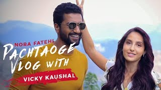 Nora Fatehi Pachtaoge Vlog with Vicky Kaushal
