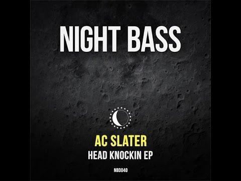 AC Slater - Head Knockin (Original Mix)