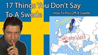 17 Things You Don't Say To A Swede or In Sweden ( How to Piss Off A Swede)