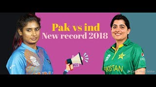 Pak vs india final women cricket 2018 |new record in cricket world|