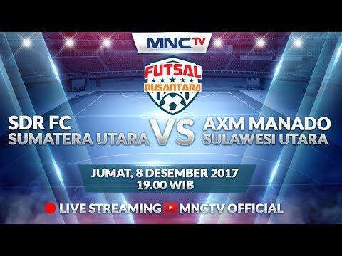 SDR (SUMUT) vs AXM Manado (DKI JAKARTA) - Liga Futsal Nusantara 2017