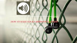 How Make Your Earphones Louder