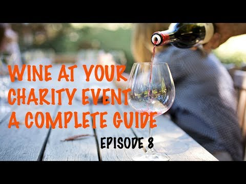 Wine at your Charity Event - A Complete Guide to raising money at Charity Auctions - Part 8