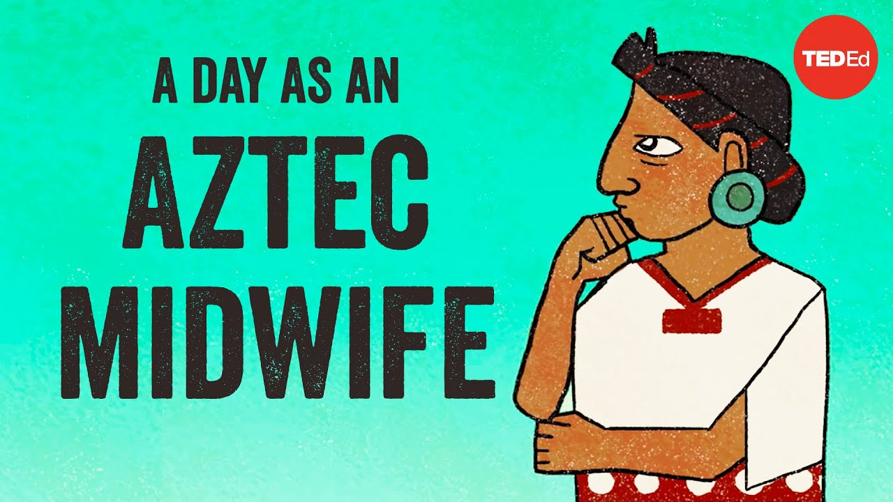 A day in the life of an Aztec midwife - Kay Read