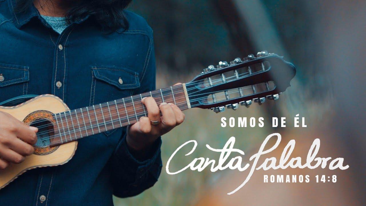 Santiago Benavides - CantaPalabra - Somos De Él (Video Oficial)