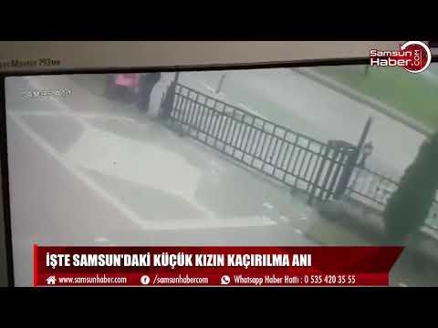 İşte Samsun'dakİ küçük kızın kaçırılma anı