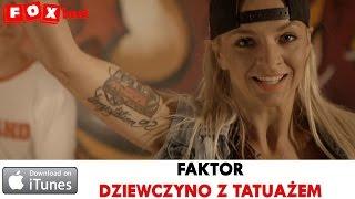 FAKTOR - DZIEWCZYNO Z TATUAŻEM - OFFICIAL VIDEO 2014